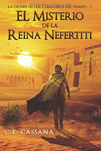 El misterio de la Reina Nefertiti: Volume 1 (Charlie Wilford y el misterio de la Reina Nefertiti) por C. T. Cassana