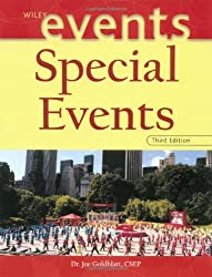 Special Events: Global Event Management in the 21st Century (The Wiley Event Management Series)