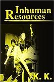 Inhuman Resources: A Horror Anthology