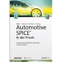 Automotive SPICE® in der Praxis: Interpretationshilfe für Anwender und Assessoren
