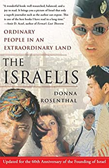 The Israelis: Ordinary People in an Extraordinary Land (Updated in 2008) (English Edition) von [Rosenthal, Donna]