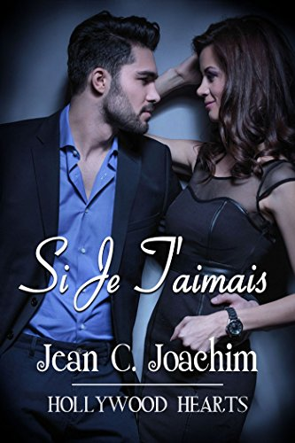 Si Je T'aimais (Cœurs hollywoodiens t. 1) (French Edition)