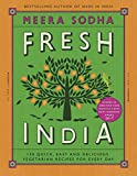 Fresh India: 130 Quick, Easy and Delicious...