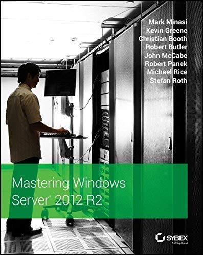 Mastering Windows Server 2012 R2 by Minasi, Mark, Greene, Kevin, Booth, Christian, Butler, Rober (2013) Paperback