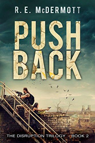 Push Back: After the EMP (Disruption Trilogy Book 2) (English Edition) par R.E. McDermott
