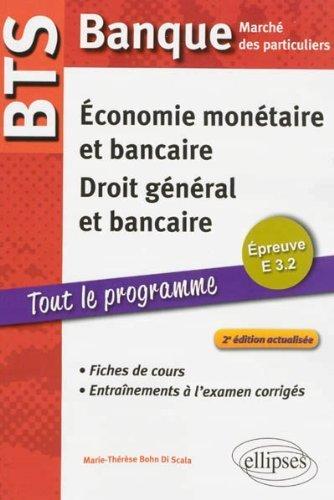 bts-banque-march-des-particuliers-tout-le-programme-preuve-e3-2-conomie-montaire-et-bancaire-droit-gnral-et-bancaire-de-marie-thrse-bohn-di-scala-2013-broch