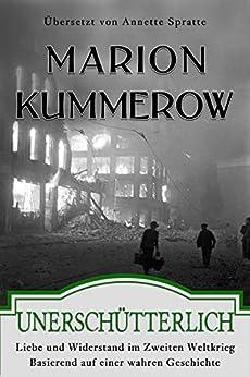 Unerschütterlich: Liebe und Widerstand im Zweiten Weltkrieg von [Kummerow, Marion]