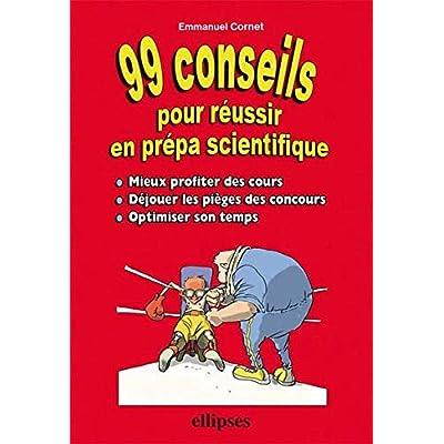 99 conseils pour réussir en prépa scientifique