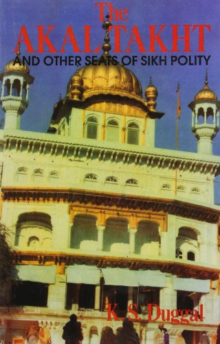 The Akal Takht and Other Seats of Sikh Polity por K.S. Duggal