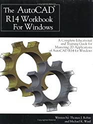 Autocad R14 Workbook for Windows: A Complete Educational & Training Guide for Mastering 2d Applications of Autocad R14