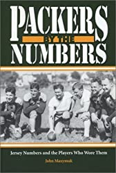 Packers by the Numbers: Jersey Numbers and the Players Who Wore Them by John Maxymuk (2003-08-01)
