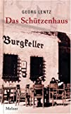 Das Schützenhaus - Georg Lentz