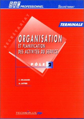 SECRETARIAT TERMINALE ORGANISATION ET PLANIFICATION DES ACTIVITES DU SERVICE. Pôle 2