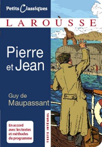 Pierre et Jean (Petits Classiques Larousse t. 64)