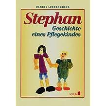 Stephan, Geschichte eines Pflegekindes