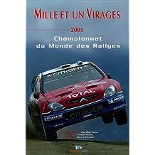 Mille et un virages 2005 : Championnat du monde des Rallyes