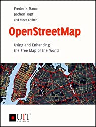 OpenStreetMap: Using and Enhancing the Free Map of the World