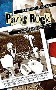 Paris Rock Underground par Pascal Pacaly