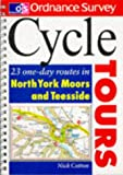 Os Cyc Tours Nrh Yorks 0540082058: 23 One-day Routes in North Yorkshire and Teeside (Ordnance Survey Cycle Tours)