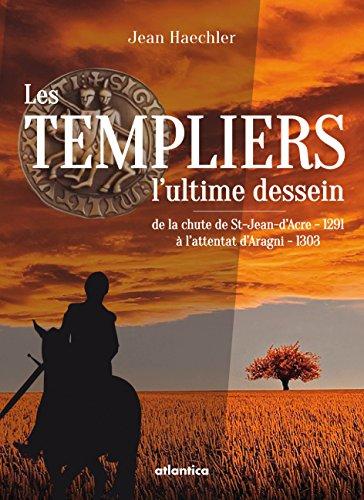Les Templiers  Lultime Dessein