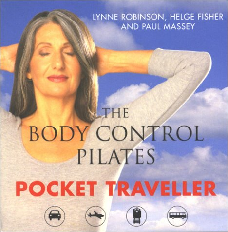 Body Control Pilates Pocket Traveller: In Association with British Airways (Pocket Traveller (Pan Books)) British Airways Holidays