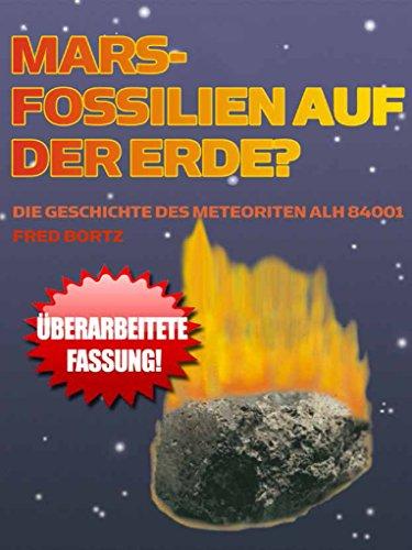 Mars - Fossilien Auf Der Erde?: Die Geschichte Von Meteorit Alh 84001 por Fred Bortz epub