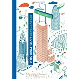 Who Built That? Skyscrapers: An Introduction to Skyscrapers and Their Architects by Cornille, Didier (2014) Hardcover