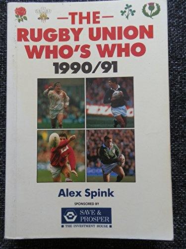 The Rugby Union Who's Who 1990-91 por Alex Spink