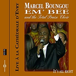 It's Allright (feat. The Total Praise Choir) [Live 2005 Cathédrale d'Evry, France]