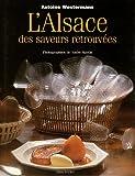 Alsace Des Saveurs Retrouvees (L') (Cuisine - Gastronomie - Vin)