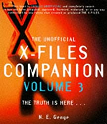 The Unofficial X-Files Companion  Volume 3 : The Truth is Here: Vol 3