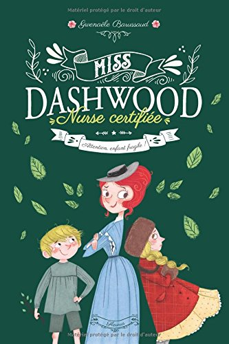 Miss Dashwood, nurse certifiée (2) : Attention, enfant fragile !