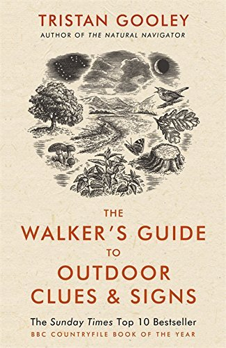 The Walker's Guide to Outdoor Clues and Signs by Tristan Gooley (2015-05-21)