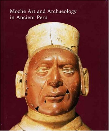 moche-art-and-archaeology-in-ancient-peru-studies-in-the-history-of-art