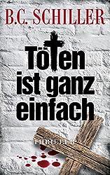 Töten ist ganz einfach - Thriller (Chefinspektor Tony Braun 1) (German Edition)