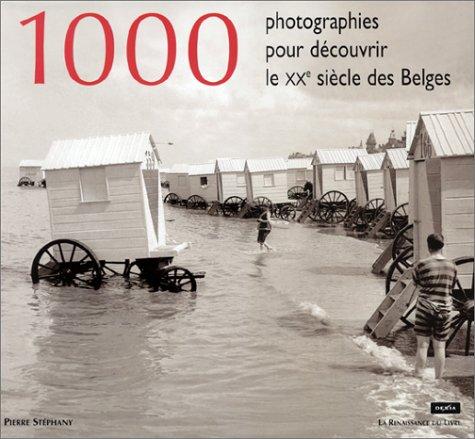 1000 photographies pour découvrir le XXe siècle des Belges