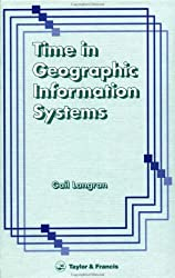 Time In Geographic Information Systems (Technical Issues in GIS Series)