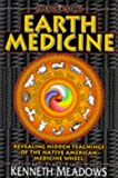 Earth Medicine: Revealing Hidden Treasures of the Native American Medicine Wheel - a Shamanic Way to Self-discovery (Earth Quest)