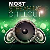 Most Streaming Chill Out – Best Streaming Chill Out, Deep Sounds, Pure Music