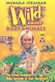 Michaela Strachan: Wild About Baby Animals [DVD]