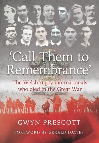 Call them to remembrance': The Welsh rugby internationals who died in the Great War by Gwyn Prescott (2014-04-30) par Gwyn Prescott