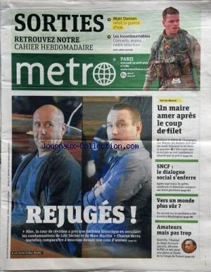 METRO [No 1780] du 14/04/2010 - REJUGES / LOIC SECHER ET MARC MACHIN -AMATEURS MAIS PAS TROP / REGIS BROUARD -VERS UN MONDE PLUS SUR/ ACCORD SUR LE NUCLEAIRE A WASHINGTON -LE DIALOGUE SOCIAL S'ENFERRE A LA SNCF -UN MAIRE AMER APRES LE COUP DE FILET A CHAMPIGNY-SUR-MARNE - MATT DAMON REFAIT LA GUERRE D'IRAK