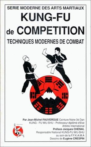 Kung Fu de comptition. Techniques modernes de combat