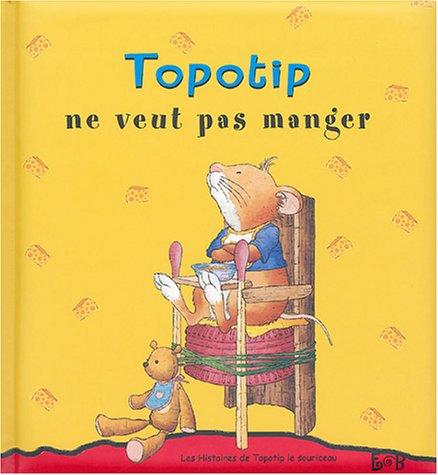 Topotip ne veux pas manger par Marco Campanella, Anna Casalis
