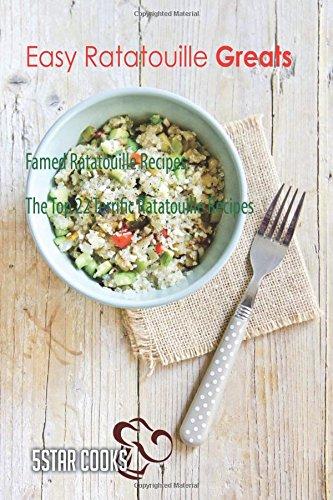 Easy Ratatouille Greats: The Top 22 Terrific Ratatouille Recipes