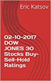 02-10-2017 DOW JONES 30 Stocks Buy-Sell-Hold Ratings (Buy-Sell-Hold+stocks iPhone app) (English Edition)