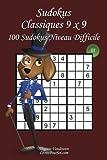 Sudokus Classiques 9 x 9 - Niveau Difficile - N°1: 100 Sudokus Difficilies – Format facile à emporter et à utiliser (15 x 23 cm)