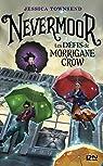 Nevermoor - tome 01 : Les défis de Morrigane Crow par Townsend