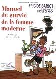 Manuel de survie de la femme moderne
