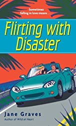 Flirting with Disaster by Jane Graves (2003-11-04)